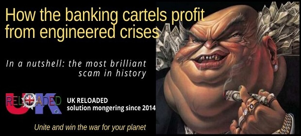 How the banking cartels profit from engineered crises